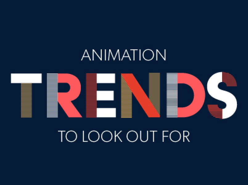 Animation Trends To Look Out For